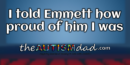 I told Emmett how proud of him I was