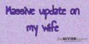 Massive update on my wife