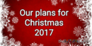 Our plans for Christmas 2017