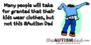 Many people will take for granted that their kids wear clothes, but not this #Autism Dad