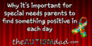 Why it's important for special needs parents to find something positive in each day