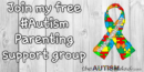 Join my free #Autism Parenting support group