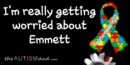 I'm really getting worried about Emmett