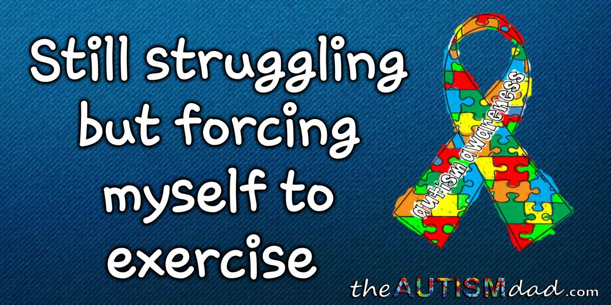 Still struggling but forcing myself to exercise