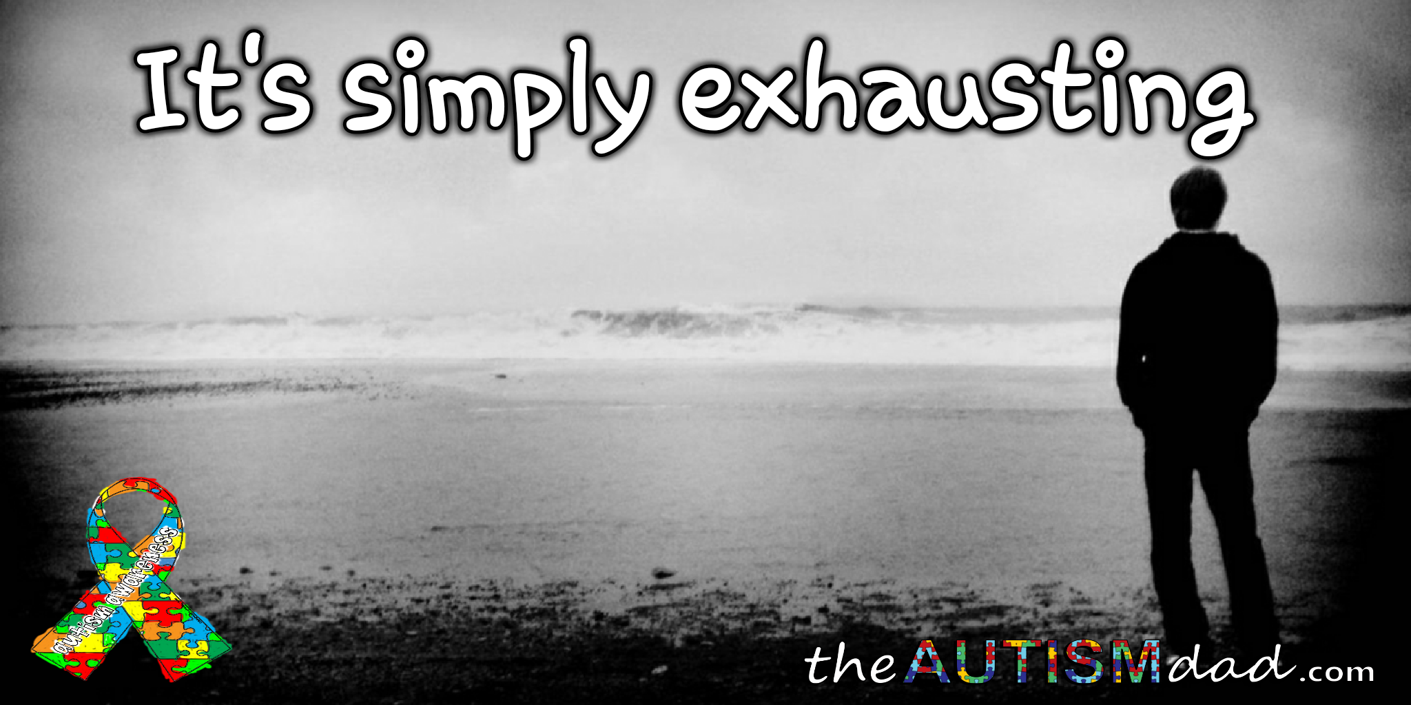It's simply exhausting