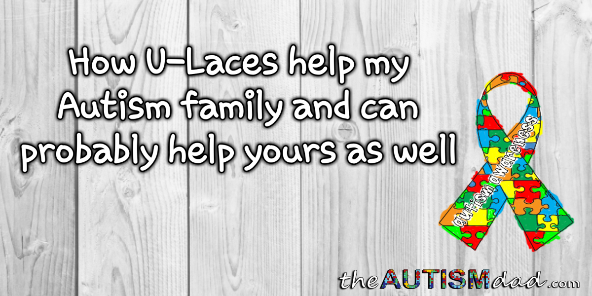 How U-Laces help my family and can probably help yours as well