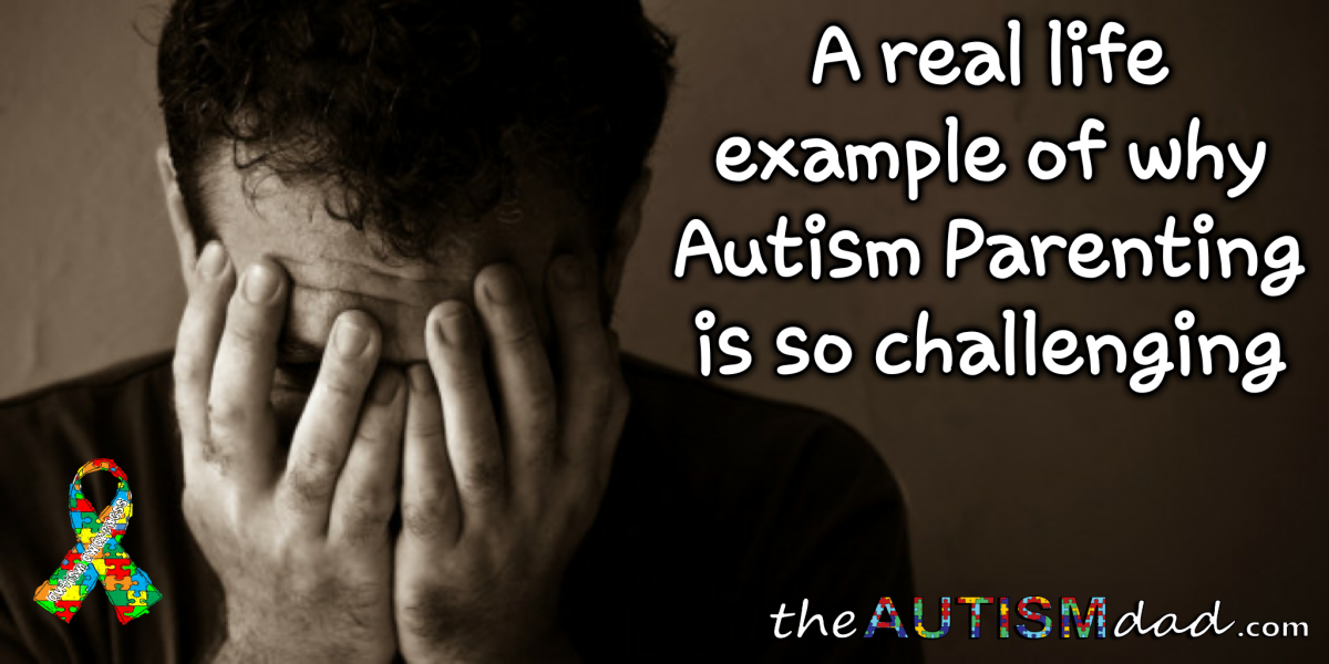 A real life example of why #Autism Parenting is so challenging
