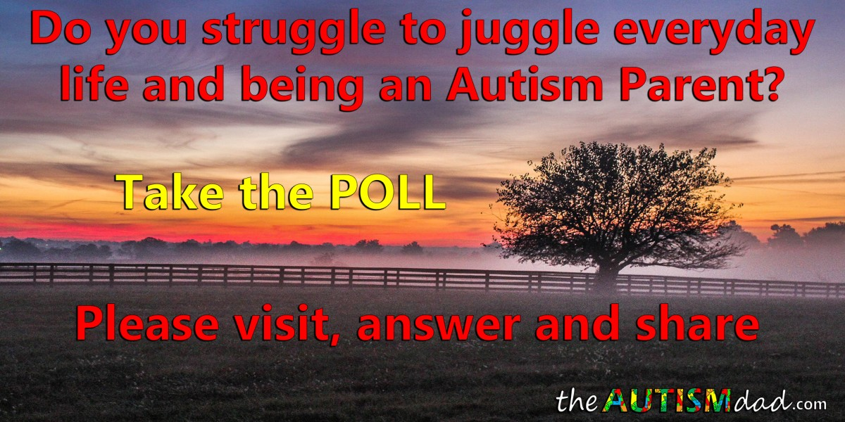 (POLL) Do you struggle to juggle everyday life and being an Autism Parent?