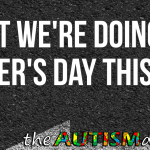 What we're doing for Mother's Day this year