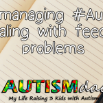 Micromanaging #Autism: Dealing with feeding problems