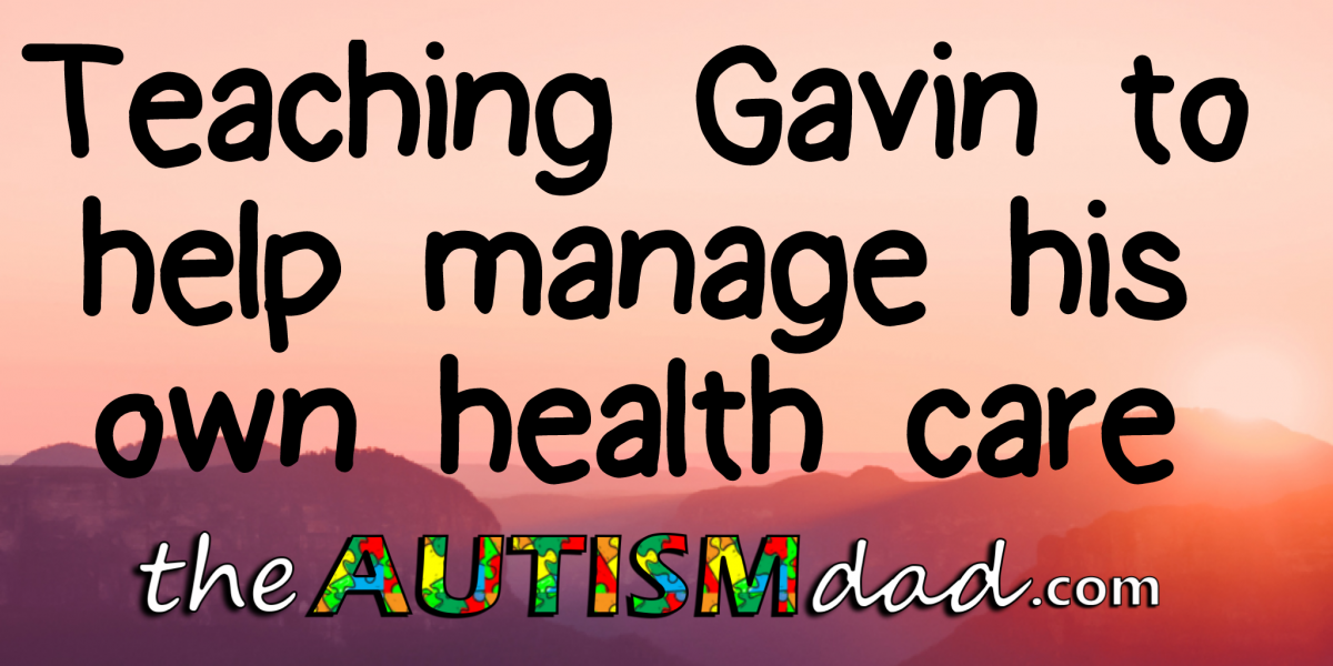 Teaching Gavin to help manage his own health care
