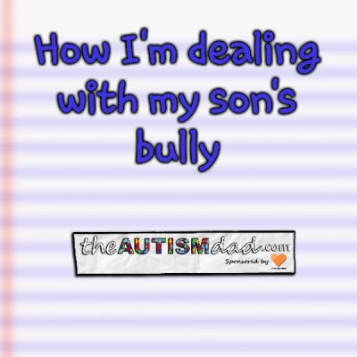 How I'm dealing with my son's bully