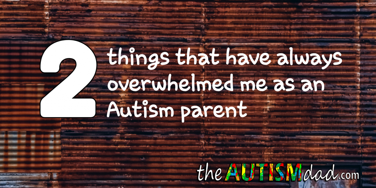 2 things that have always overwhelmed me as an #Autism parent