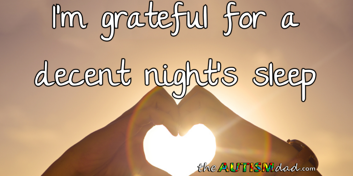 I'm grateful for a decent night's sleep