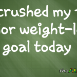 I've crushed my first major weight-loss goal today