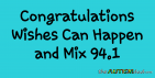 Congratulations Wishes Can Happen and @mix941canton