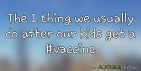 The 1 thing we usually do after our kids get a #vaccine