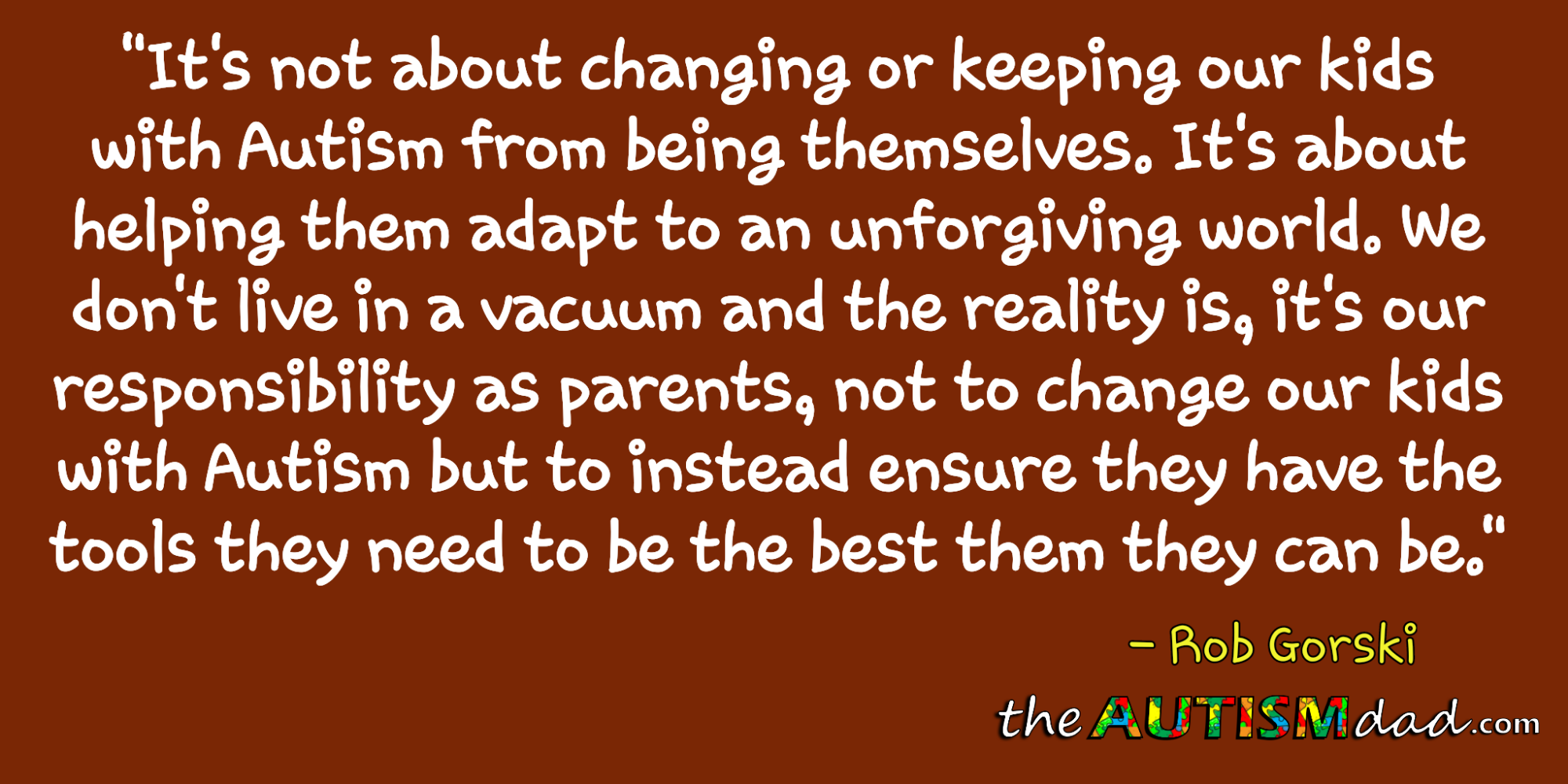 It's not about changing our kids with #Autism because we don't except them for who they are