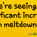 We're seeing a significant increase in #Meltdowns