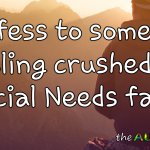 I confess to sometimes feeling crushed by my #SpecialNeeds family