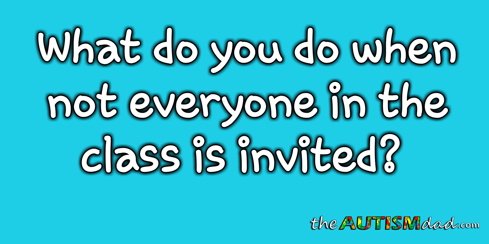 What do you do when not everyone in the class is invited?