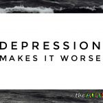 #Depression makes it worse