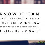 I know it can be depressing to read my #Autism parenting story but after you finish reading, I'll still be living it