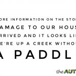 More information on the storm damage to our house arrived and it looks like we're up a creek without a paddle