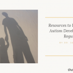 Resources to Help Kids with #Autism Develop Emotional Regulation
