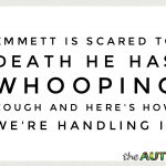 Emmett is scared to death he has #whoopingcough and here's how we're handling it