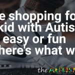 Shoe shopping for my kid with #Autism isn't easy or fun but here's what we do