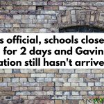 It's official, schools closed for 2 days and Gavin's medication still hasn't arrived