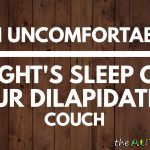 An uncomfortable night's sleep on our dilapidated couch