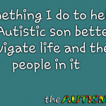 Something I do to help my #Autistic son better navigate life and the people in it
