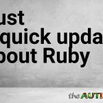 Just a quick update about Ruby