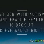 My son with #Autism and #FragileHealth is back at the @ClevelandClinic today