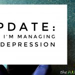 Update: How I'm managing my #Depression