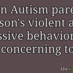 As an #Autism parent, my son's violent and aggressive behaviors  are very concerning to me