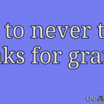 I try to never take breaks for granted