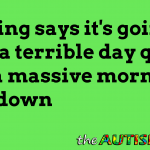 Nothing says it's going to be a terrible day quite like a massive morning #meltdown