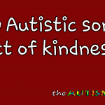 My #Autistic son's act of kindness