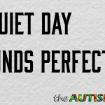 A quiet day sounds perfect