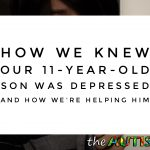 How we knew our 11-year-old son was #depressed and how we're helping him