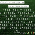 Insight into my struggles as an #Autism parent