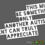 This might be something only another #Autism parent can truly appreciate