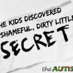 The kids discovered our shameful, dirty little secret
