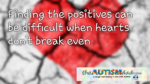 Finding the positives can be difficult when hearts don't break even
