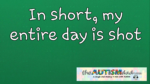 In short, my entire day is shot
