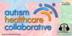 The Autism Healthcare Collaborative (S2E9)