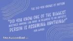 The Did You Knows of Autism (Assumptions)